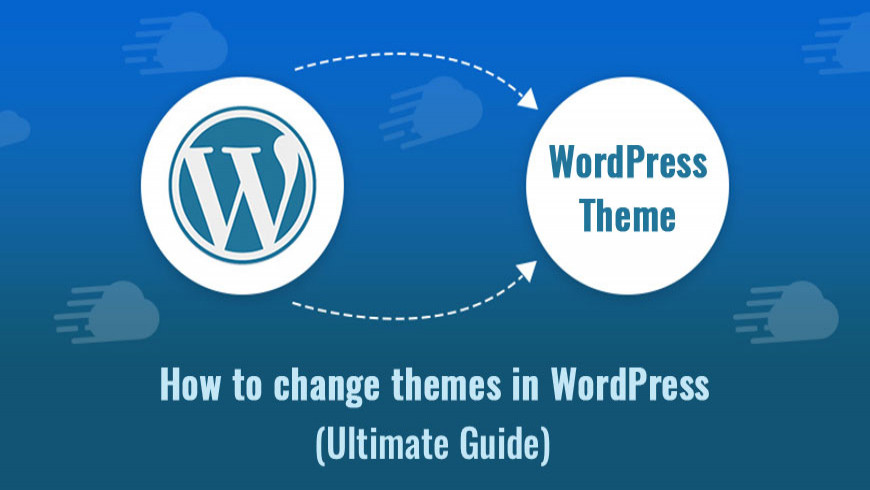 How to change themes in WordPress (Ultimate Guide)
