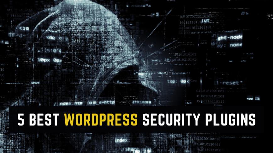 5 Best WordPress Security Plugins To Beat The Hackers