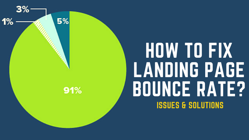 7 Top Landing Page Bounce Rate Issues And Solutions - How To Fix Them?